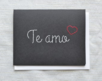 Te Amo Card - Spanish Valentine with Hand Embroidered Script Typography