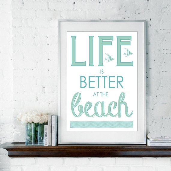 Inspirational Quote, Typography Poster, Coastal Art, Beach Art, Seaside Print, Life Is Better At The Beach, Home Decor