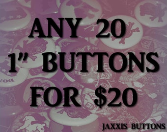 "Mix and Match Any 20 1"" Pinback Buttons"