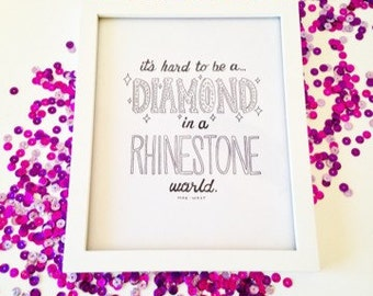 "Mae West ""It's hard to be a diamond in a rhinestone world"" inspired girly , hand-lettered, typography print"
