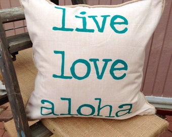 Live Love Aloha Screen Printed Decorative Pillow Case