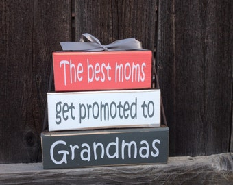 Grandma/mothers day stacker wood blocks-The best Moms get promoted to Grandmas