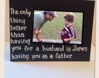 Picture frame with quote. Made to order with your child's name  Great gift for Dad! Hand painted Made in any colors