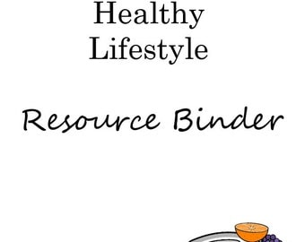 PRINTED-& Mailed-Healthy Lifestyle Resource Binder (FREE Shipping)