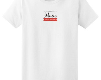 I Listen to Music So I Don't Snap Ladies  T-Shirt 2000L - PP-393