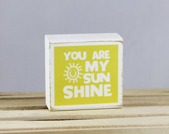 You are My SUNSHINE - Wood Block