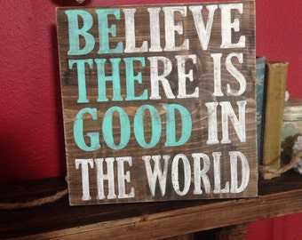 Be The Good vintage wood sign