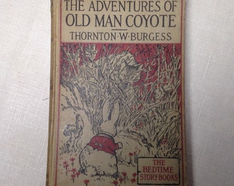 Thornton Burgess 20s The Adventures of Old Man Coyote Vintage Childrens Bedtime Storybook