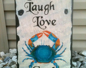 Live, Laugh, Love--Crab!  Hand-Painted Motivational Message on a Vintage Slate Roof Shingle