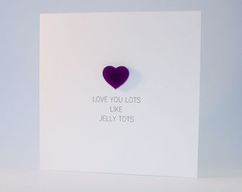 Love You Lots Like Jelly Tots Card with Magnetic Love Heart Keepsake