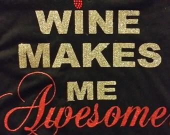 Wine makes me Awesome Shirt