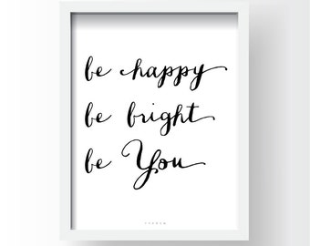 Inspirational Digital Printable Art - Instant Download PDF - Be Happy, Be Bright, Be You