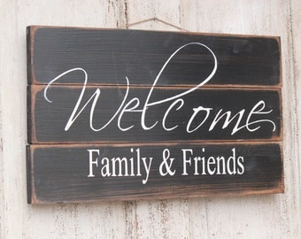 Welcome  Family and Friends, wood sign, Rustic, front door, welcome sign