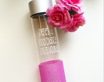 Custom Glittered Water Bottle// There's a good chance this is Vodka.