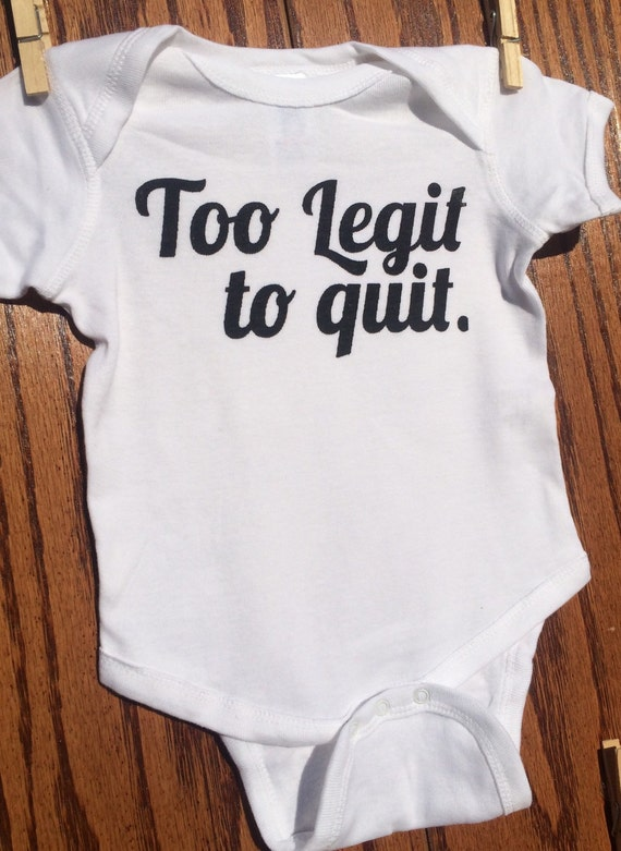 Too Legit To Quit Onesie Toddler T Shirt