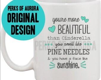 You're More Beautiful than Cinderella coffee mug