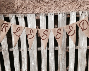 BLESSED Burlap Banner XL Pennants 2.00 Shipping