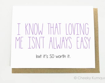 Funny Anniversary Card - Funny Love Card - Card for Husband - Card for Wife - Loving Me Isn't Easy.