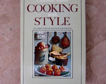 Vintage Cooking with Style cookbook, Charlotte Adams Cooking with Style 1967 Cookbook, Vintage Cookbook