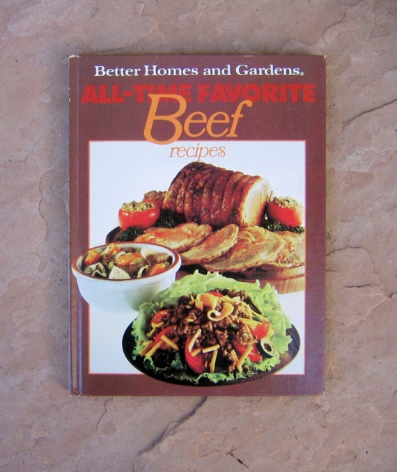 Beef Cookbook Better Homes And Gardens All Time Favorite Beef