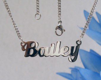Bailey name necklaces. stainless steel. next day ship. never tarnishes. shiny silver color