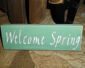 Rustic Welcome Spring Sign, Primitive Spring Sign, Welcome Spring Sign, Spring Decor, Rustic Home Decor, Primitive Home Decor, Easter Decor