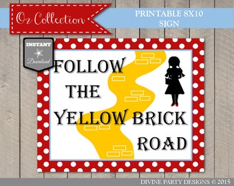 INSTANT DOWNLOAD Wizard of Oz Follow The Yellow Brick Road 8x10 Sign / Printable DIY / Oz Collection / Item #109