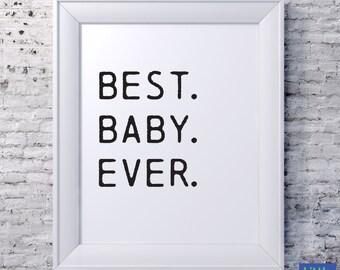 Best baby ever nursery printable art print digital 8x10 PDF black and white nursery babys room decor