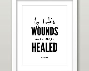 Isaiah 53:5 By His wounds we are healed - Black and White Bible Verse, DIY Christian Art, Scripture Art, Bible Verse Print, Bible Wall Art