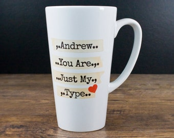 """Personalised """"You're Just My Type"""" Romantic Latte Mug - Romantic Mug - Coffee Mug - Coffee Cup - Christmas Gift - Latte Mug - For Her & Him"""