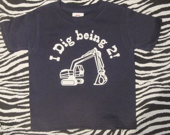 I dig being 2 or ANY age Birthday shirt for boy / truck / digger / construction theme / boy's t-shirt / short sleeve shirt customize age