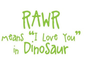 """Rawr Means """"I Love You"""" in Dinosaur Wall Decal Removable Vinyl Sticker Children's Room"""