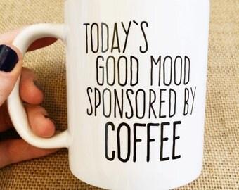 Mug | Coffee Mug | Funny Coffee Mug | Funny | Morning Person | Antisocial | Gift | Coffee | Humor | Todays Good Mood Sponsored By Coffee