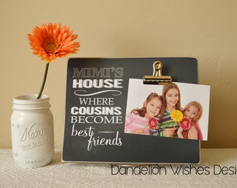 Mimi's House - Where Cousins Become Best Friends;  8x10 Photo Board for Grandma Includes a Clip to Display Picture; Grandma's House