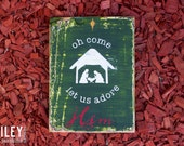 Oh Come Let Us Adore Him Hand Painted Wood Sign, Christmas Reclaimed Wood