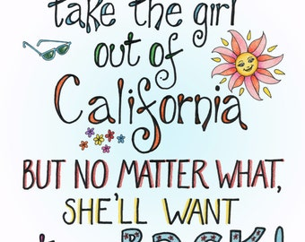You Can Take the Girl out of California...print