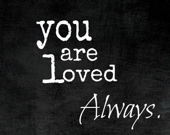 Chalkboard Inspiration - You are Loved