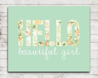 Hello Beautiful Girl- Digital Printable Nursery Art JPEG file for 8x10 Print- #253