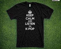 Keep Calm and Listen to K-pop - tshirt / tee