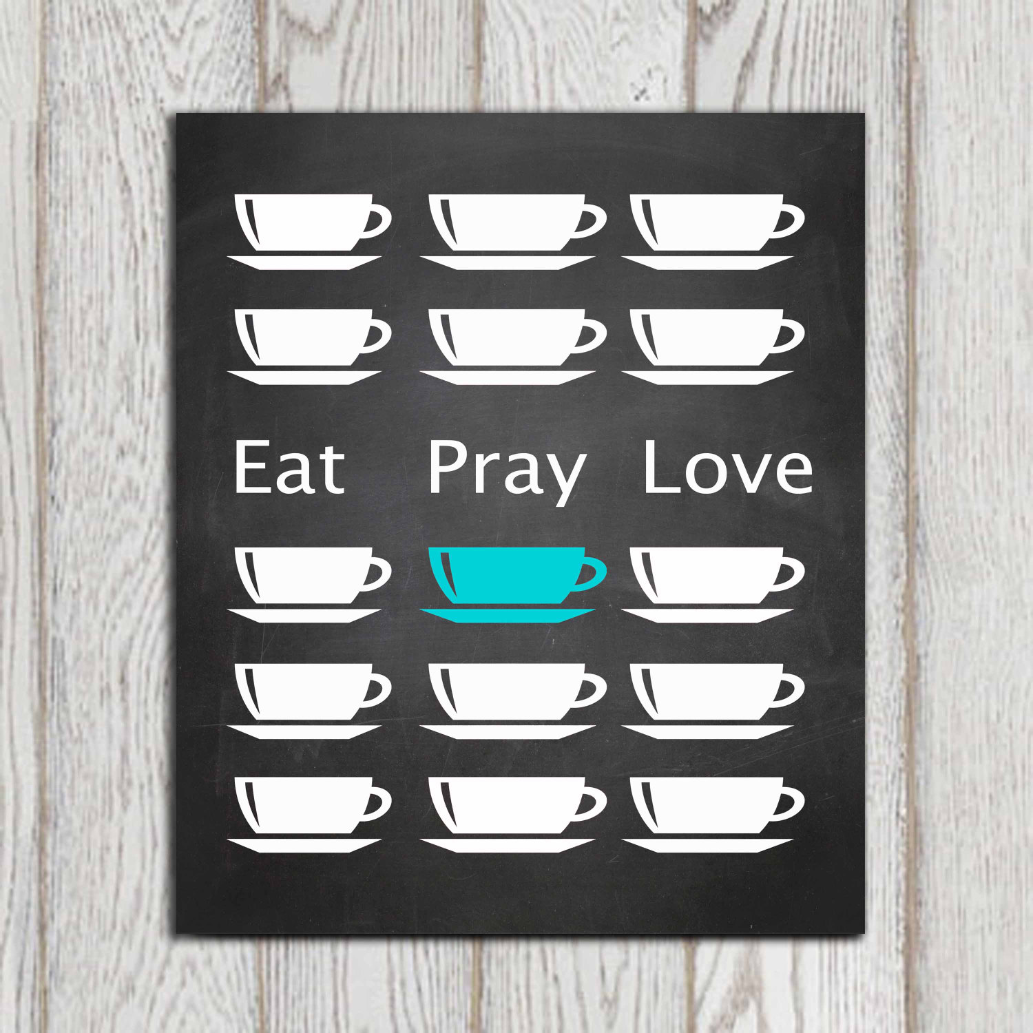 Eat pray love printable Turquoise Kitchen wall art poster Teal