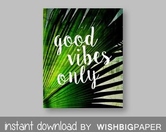 Good Vibes Only Quote Wall Art Print-Instant Download. Inspirational Print. Good Vibes Printable Art. Home Decor.Tropical Quote Art