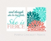 Coral Teal Turquoise Wall Art And Though She Be But Little She is Fierce Flower Bursts Decor Nursery Art Prints  (165a -167)