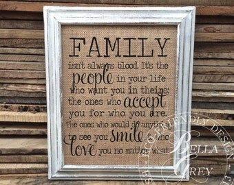 Family Isn't Always Blood - Burlap Sign Art Print - Cotton Art Print - Housewarming Gift - Friendship Gift - Family loves you no matter what