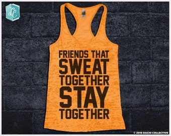 Friends That Sweat Together Stay Together Tank. Fitness Tank Top. Marathon Racerback. Inspirational Motivational. Running Racerback Tank Top