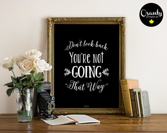 Don't Look Back You're Not Going That Way, Typography Print, 8x10 poster, Inspirational poster, motivational quote, don't look back print