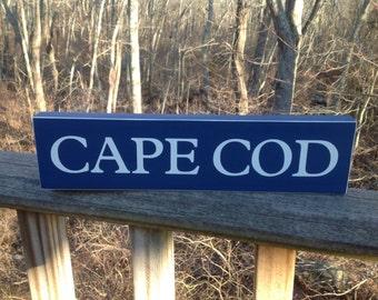 Cape Cod. Wood Sign. Wood Shelf Sitter.