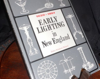 EARLY LIGHTING in New England 1620-1861 Hardcover – 1965