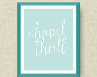 Chapel Thrill Art Print, Chapel Hill NC, option of Gold Foil Print