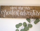You Are Our Greatest Adventure Calligraphy Wood Sign - Nursery Sign - Newborn Maternity Photo Prop