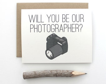 Will you Be our photographer, Photographer Wedding Card, Wedding Card to the photographer